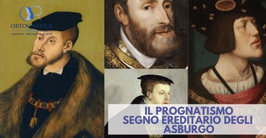 Il prognatismo, segno ereditario distintivo degli Asburgo