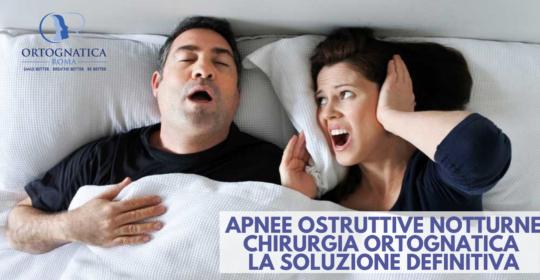 Apnee ostruttive notturne: chirurgia ortognatica, la soluzione definitiva