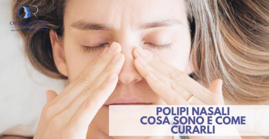I polipi nasali: cosa sono e come curarli